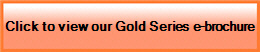 Click to view our Gold Series e-brochure
